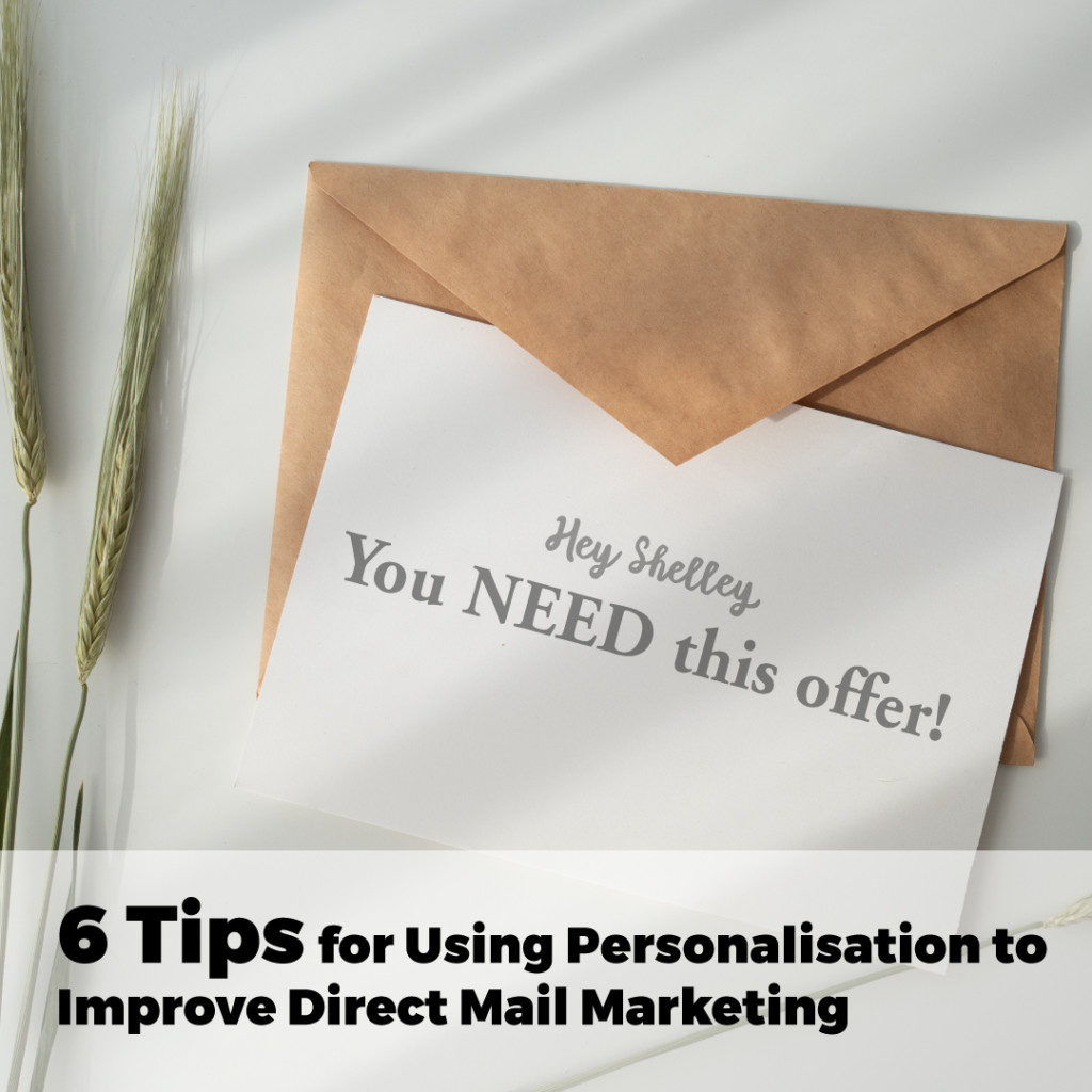 6 Tips for Using Personalisation to Improve Direct Mail Marketing